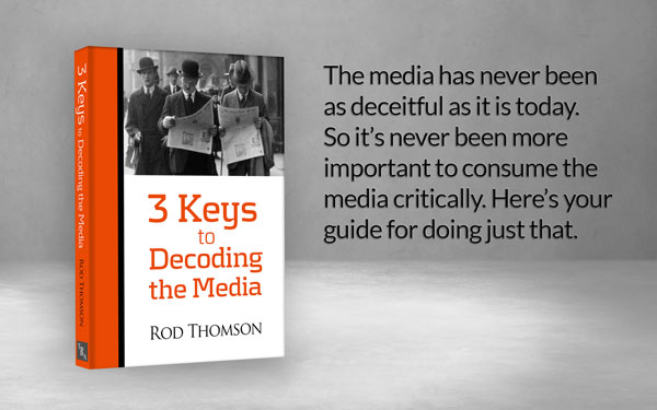 3 Keys to Decoding the Media by Rod Thomson